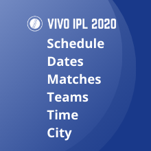 Vivo Ipl 2020 Schedule Dates Of The Matches Teams Time City